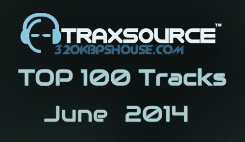 Traxsource top 100 tracks for june 2014 320kbpshouse net for Famous house tracks