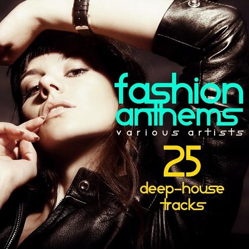 Va fashion anthems 25 deep house tracks 2015 for Deep house anthems