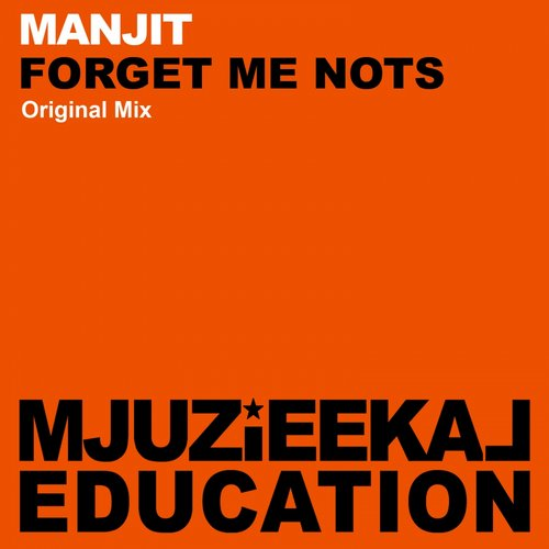 Manjit - Forget Me Nots (Original Mix)