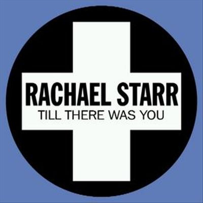 Rachael Starr - Till There Was You Remixes