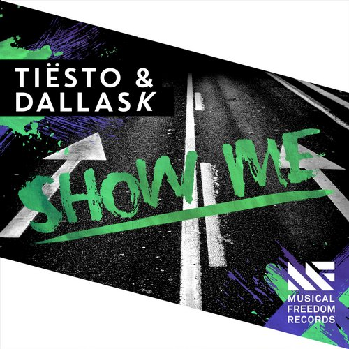 Tiesto, DallasK - Show Me (Original Mix)