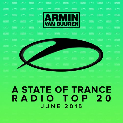 VA - A State Of Trance Radio Top 20 - June 2015