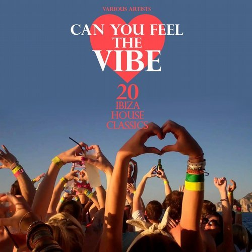 Va can you feel the vibe 20 ibiza house classics 2015 for Ibiza house classics