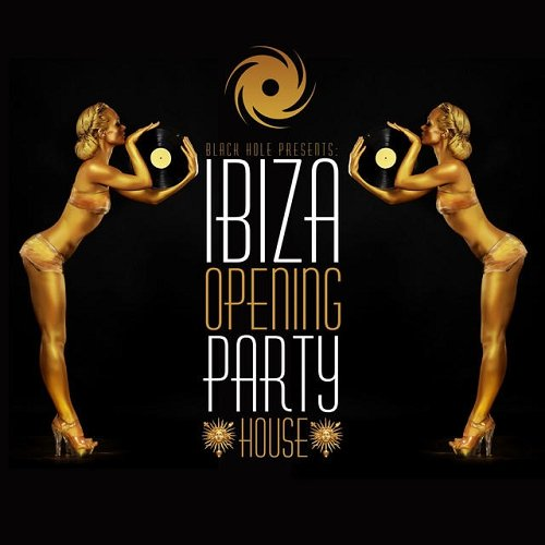 VA - Ibiza Opening Party House