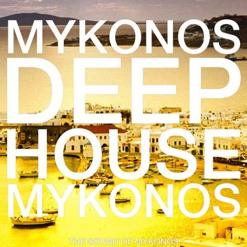 VA - Mykonos Deep House The Sound of Mykonos (2015)