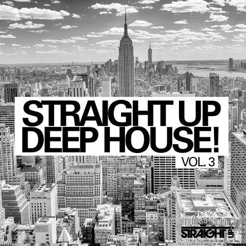 VA - Straight Up Deep House Vol 3