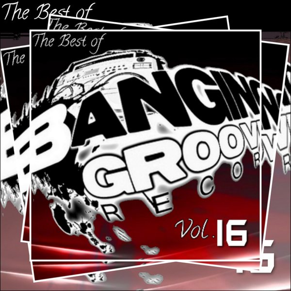 VA - The Best Of Banging Grooves Records Vol. 16 (2015)