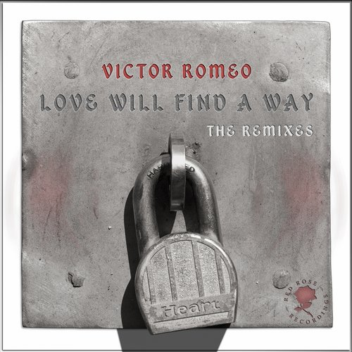 Victor Romeo ft Leatrice Brown - Love Will Find A Way (REMIXES)