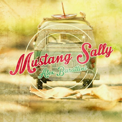 Alex Barattini - Mustang Sally