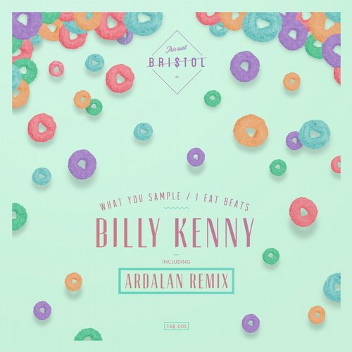 Billy Kenny - What You Sample / I Eat Beats