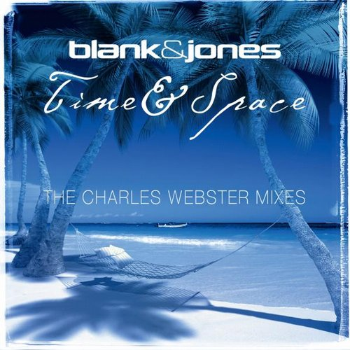 Blank & Jones, Charles Webster - Time & Space (The Charles Webster Mixes)