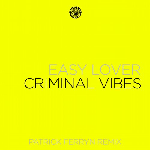 Criminal Vibes - Easy Lover (Patrick Ferryn Remix)
