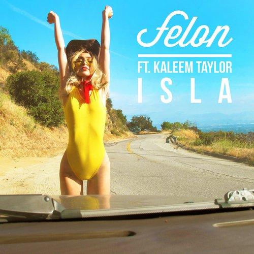 Felon, Kaleem Taylor - Isla (Extended Mix)