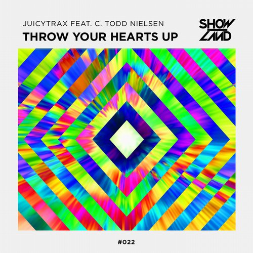 JuicyTrax feat. C. Todd Nielsen - Throw Your Hearts Up (Original Mix)