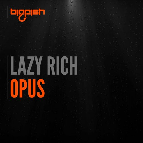 Lazy Rich - Opus (Original Mix)