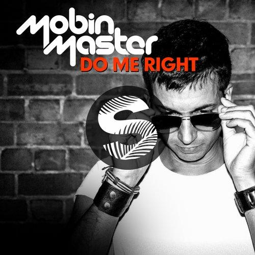 Mobin Master - Do Me Right (Original Mix)