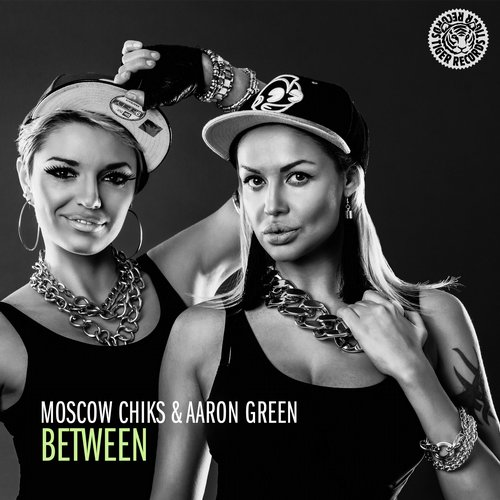Moscow Chiks, Aaron Green - Between