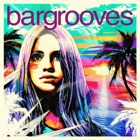 VA - Bargrooves Summer Sessions 2015