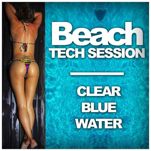 VA - Beach Tech Session - Clear Blue Water (2015)