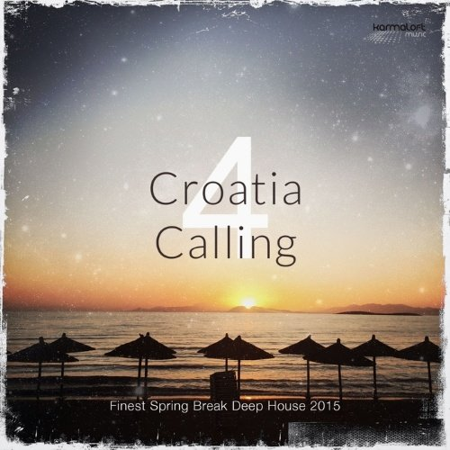 VA - Croatia Calling, Vol. 4 (Finest Spring Break Deep House 2015)