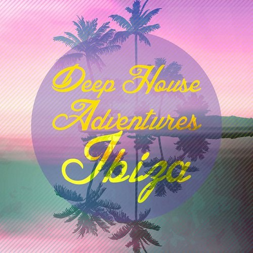 VA - Deep House Adventures Ibiza (2015)
