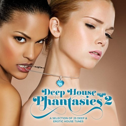 VA - Deep House Phantasies Vol 2 - A Selection of 25 Deep and Erotic House Tunes (2015)