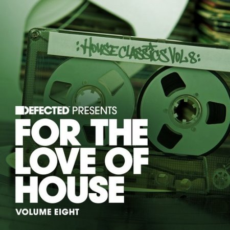 VA - Defected Presents For the Love of House, Volume 8