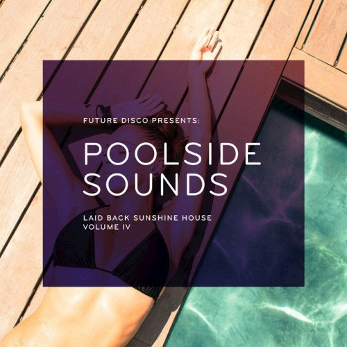 VA - Future Disco Presents Poolside Sounds, Vol. 4 (2015)