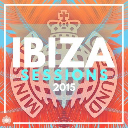 VA - Ibiza Sessions 2015 - Ministry of Sound