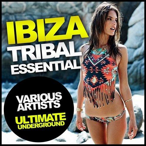 VA - Ibiza Tribal Essential Ultimate Underground (2015)