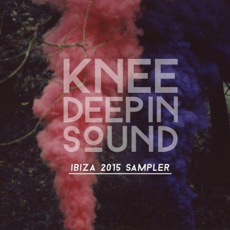VA - Knee Deep in Sound Ibiza 2015 Sampler (2015)