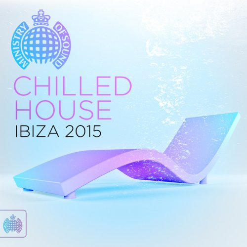 VA - Ministry Of Sound - Chilled House Ibiza (2015)