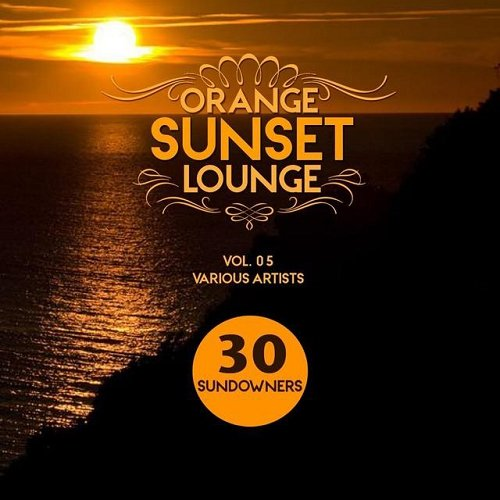 VA - Orange Sunset Lounge Vol 05 30 Sundowners (2015)