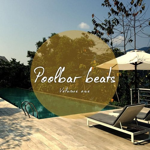 VA - Poolbar House Vol 1 Sunny Deep and Chill House Tunes (2015)