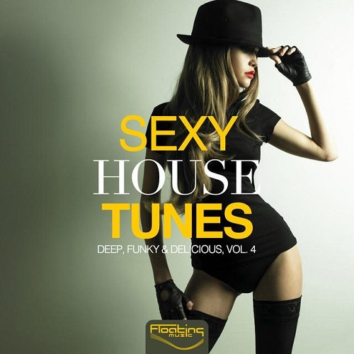 VA - Sexy House Tunes - Deep Funky and Delicious Vol 4 (2015)