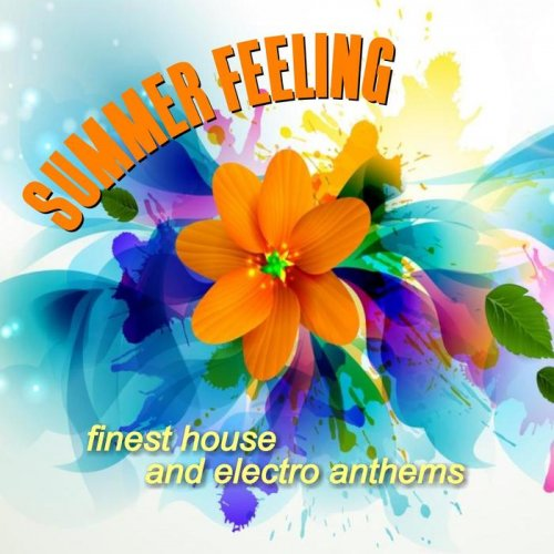VA - Summer Feeling - Finest House and Electro Anthems (2015)