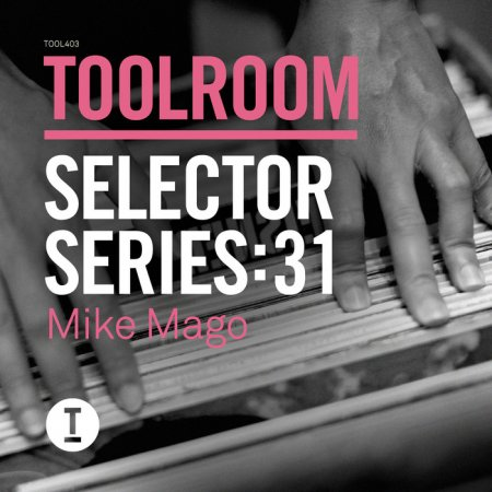 VA - Toolroom Selector Series 31 Mike Mago