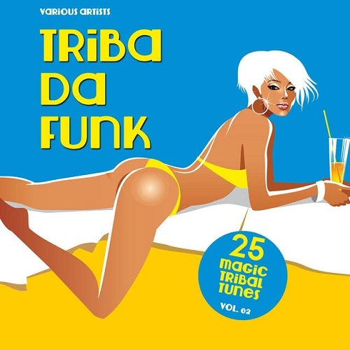 VA - Triba Da Funk Vol 02 25 Magic Tribal Tunes (2015)