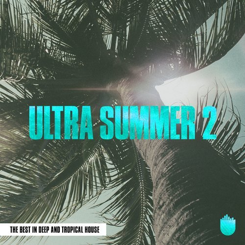 VA - Ultra Summer 2 (The Best In Deep and Tropical House) (2015)