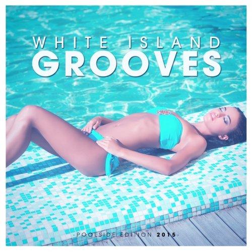VA - White Island Grooves (Poolside Edition 2015) (2015)