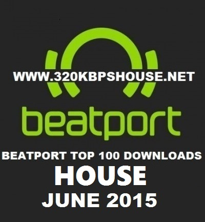 beatport-top 100-HOUSE-DOWNLOAD-JUNE-2015-400x4332