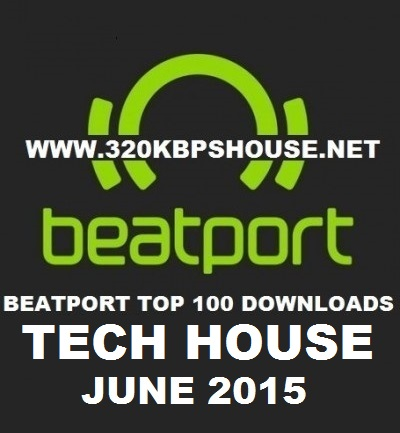 beatport-top-100-TECH HOUSE-DOWNLOAD-JUNE-2015-400x4332