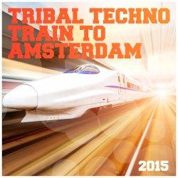 1440575036_va-tribal-techno-train-to-amsterdam-2015