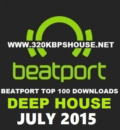 Beatport Top 100 Deep House July 2015