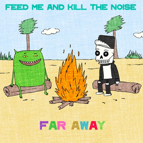 Feed Me & Kill the Noise - Far Away Remixes