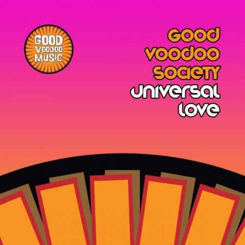 Good Voodoo Society - Universal Love (2015)