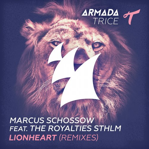 Marcus Schossow Ft. The Royalties STHLM - Lionheart (Remixes)