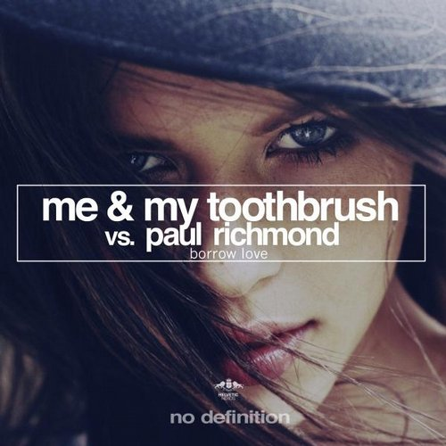 Me & My Toothbrush, Paul Richmond - Borrow Love (Original Mix)