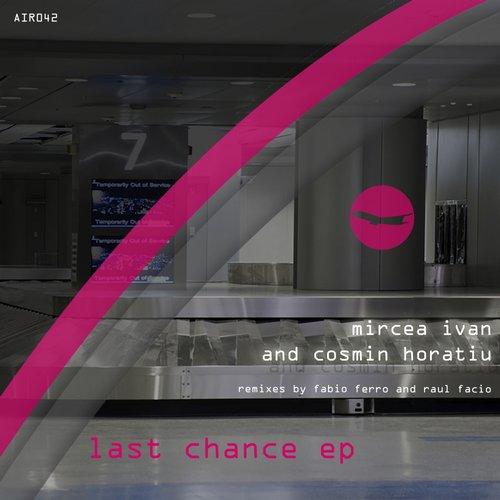 Mircea Ivan, Cosmin Horatiu - Last Chance EP