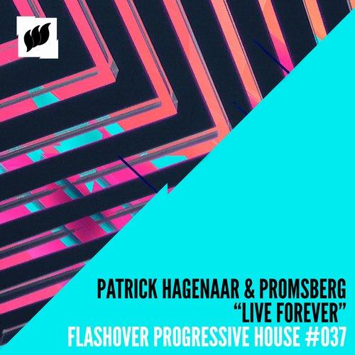 Patrick Hagenaar & Promsberg - Live Forever (Original Mix)